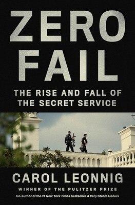 Zero Fail: The Rise and Fall of the Secret Service