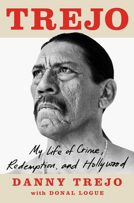 Trejo: My Life of Crime  Redemption  and Hollywood