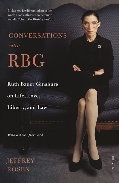 Conversations with Rbg: Ruth Bader Ginsburg on Life  Love  Liberty  and Law