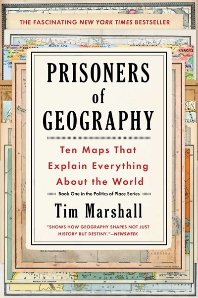 Prisoners of Geography  1: Ten Maps That Explain Everything about the World