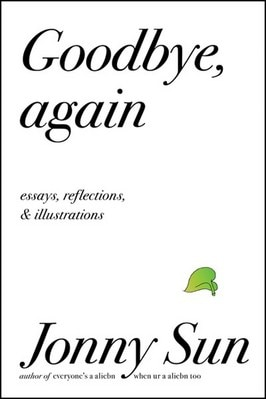 Goodbye  Again: Essays  Reflections  and Illustrations
