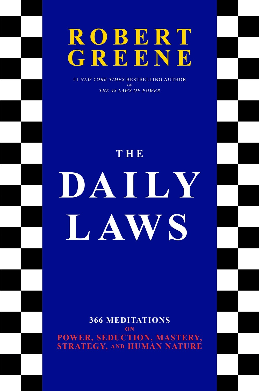 The Daily Laws: 366 Meditations on Power  Seduction  Mastery  Strategy  and Human Nature