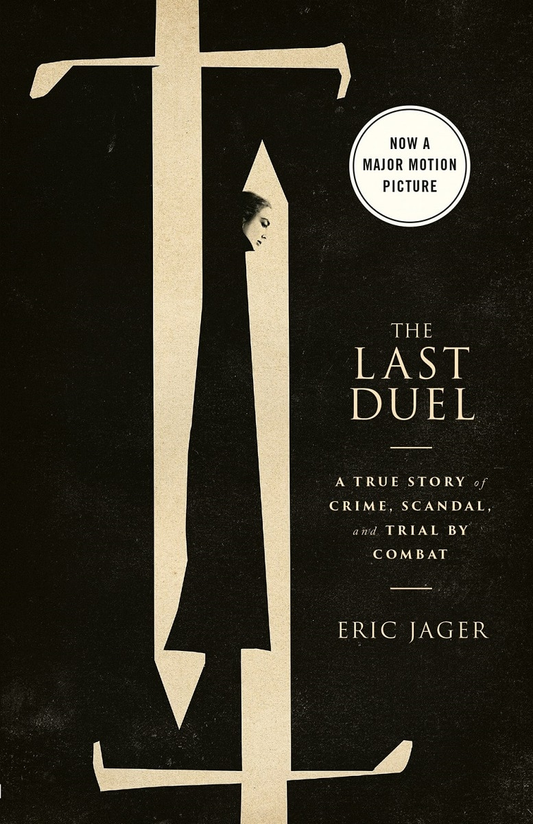 The Last Duel (Movie Tie-In): A True Story of Crime  Scandal  and Trial by Combat