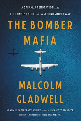 The Bomber Mafia: A Dream  a Temptation  and the Longest Night of the Second World War