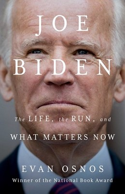 Joe Biden: The Life  the Run  and What Matters Now