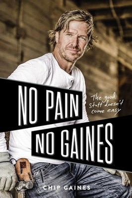 No Pain  No Gaines: The Good Stuff Doesn't Come Easy