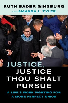 Justice  Justice Thou Shalt Pursue  2: A Life's Work Fighting for a More Perfect Union