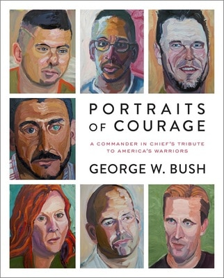 Bush Center Portraits of Courage Hardcover, Signed