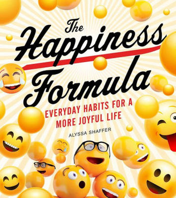 The Happiness Formula: Simple Habits for a More Joyful Life