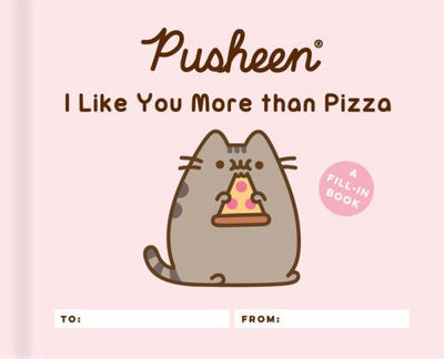 Pusheen: I Like You More Than Pizza: A Fill-In Book