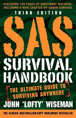 SAS Survival Handbook  Third Edition: The Ultimate Guide to Surviving Anywhere